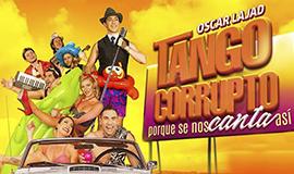 """Tango corrupto """"porque se nos canta así"""""""